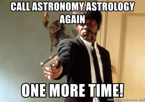 call-astronomy-astrology-again-one-more-time