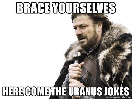 brace-yourselves-here-come-the-uranus-jokes
